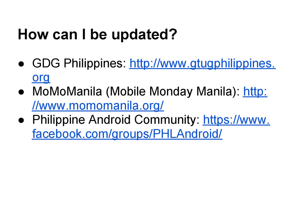 How can I be updated? ● GDG Philippines: http:/...