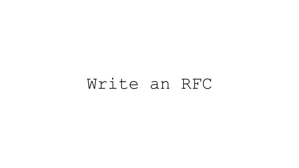 Write an RFC
