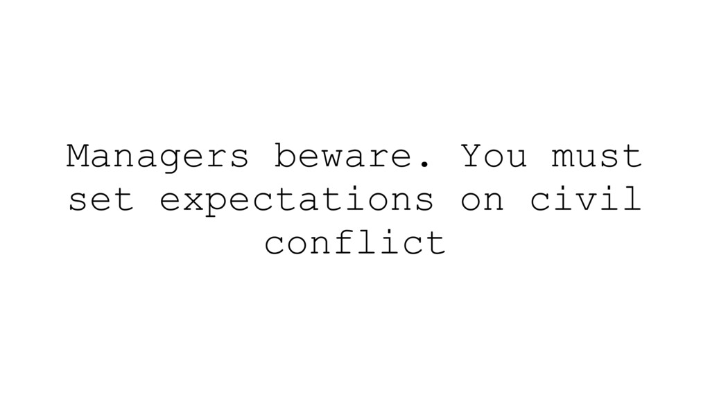 Managers beware. You must set expectations on c...