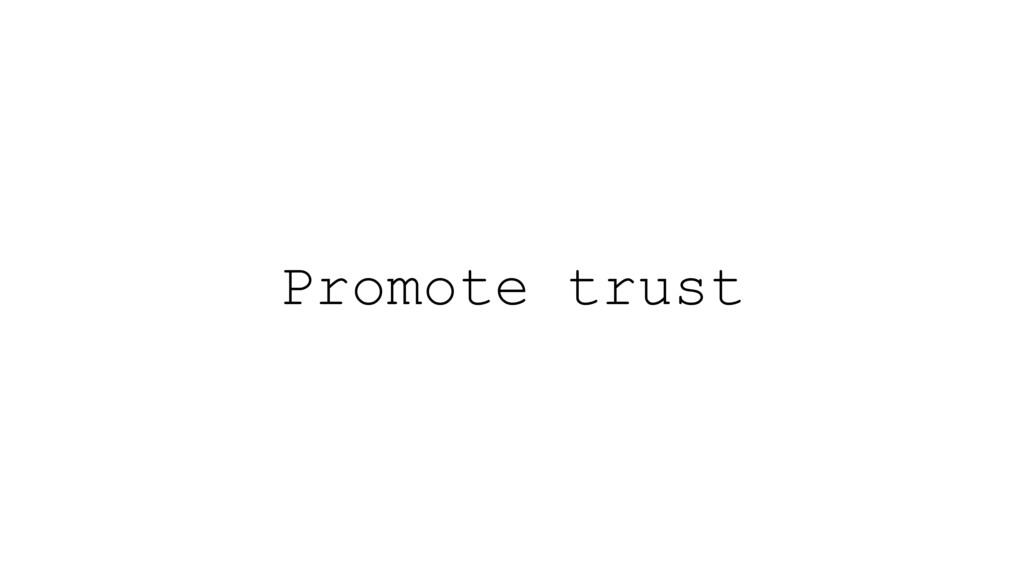 Promote trust