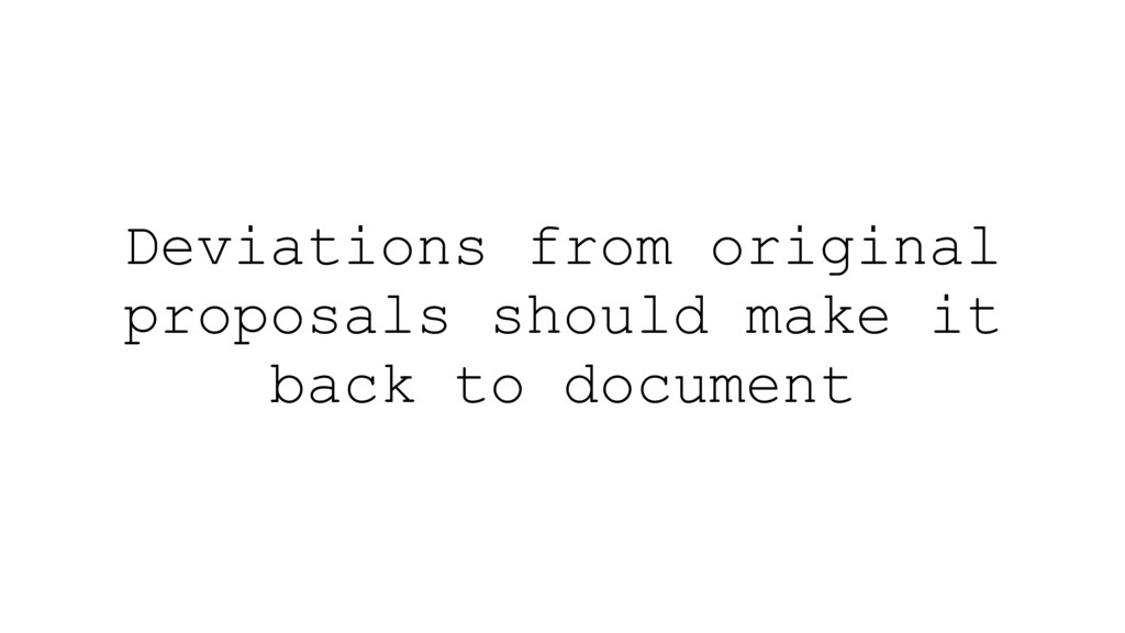 Deviations from original proposals should make ...