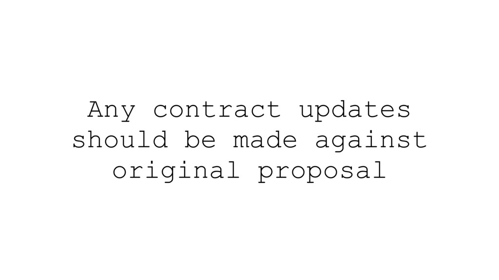 Any contract updates should be made against ori...