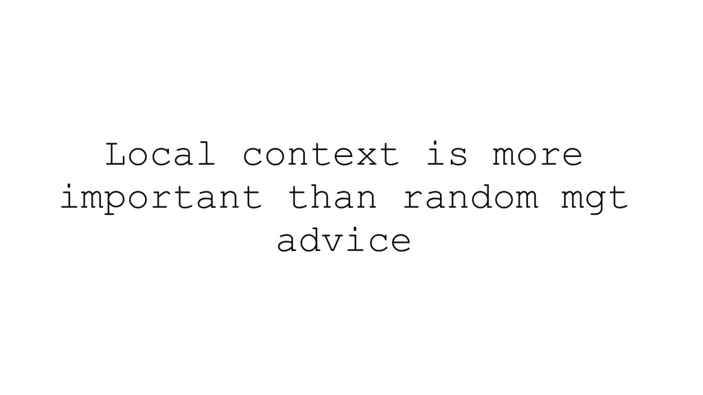 Local context is more important than random mgt...