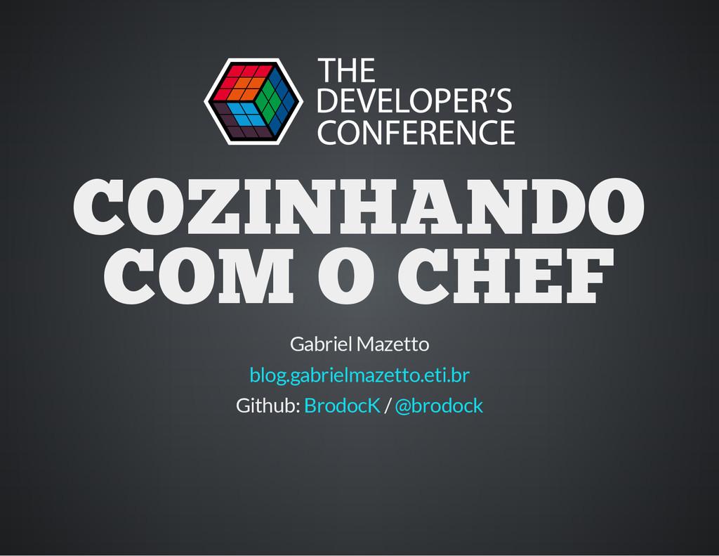 COZINHANDO COM O CHEF Gabriel Mazetto blog.gabr...