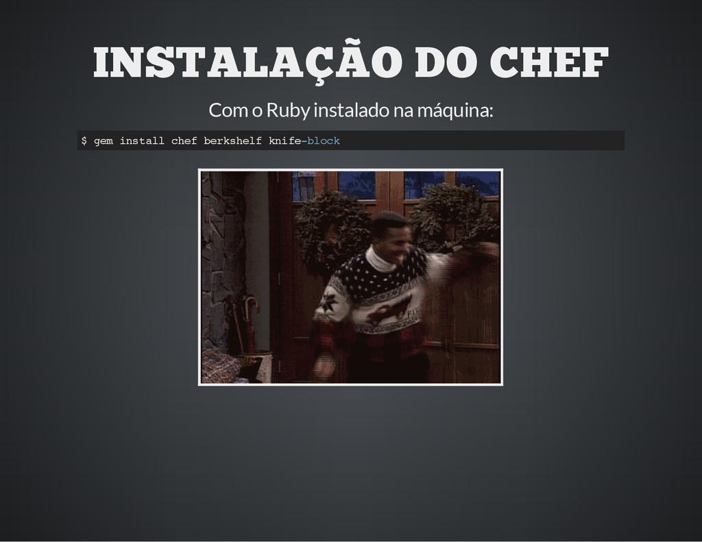 INSTALAÇÃO DO CHEF Com o Ruby instalado na máqu...