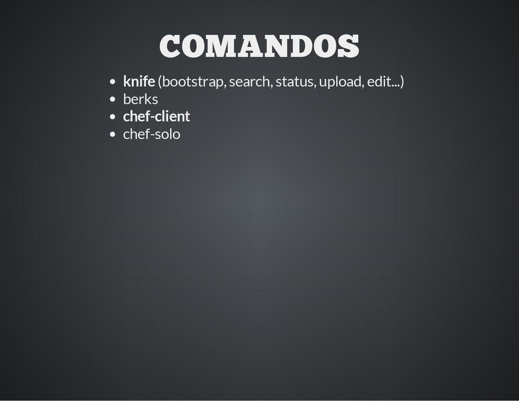COMANDOS knife (bootstrap, search, status, uplo...