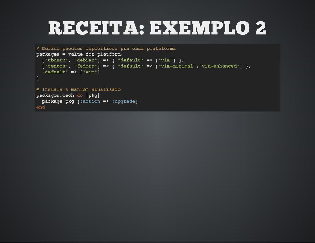 RECEITA: EXEMPLO 2 # D e f i n e p a c o t e s ...