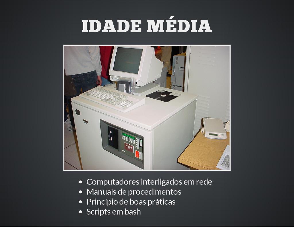 IDADE MÉDIA Computadores interligados em rede M...