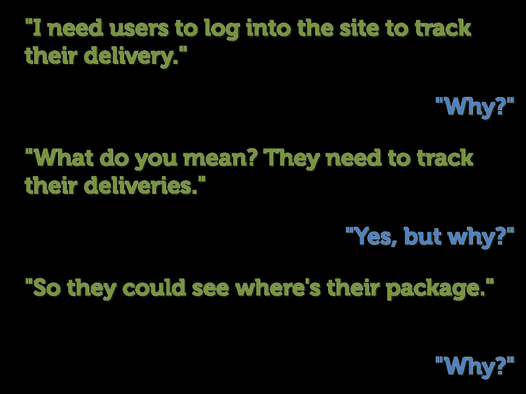 """""""I need users to log into the site to track the..."""