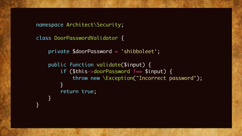 namespace Architect\Security; class DoorPasswor...