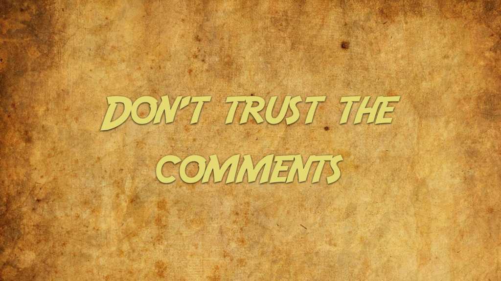 Don't trust the comments