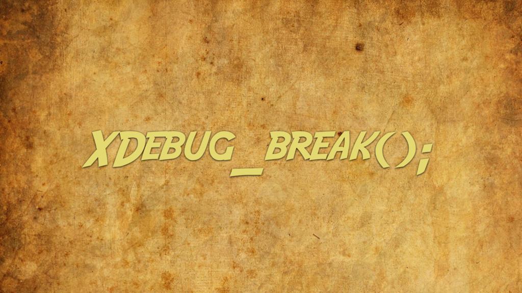 XDebug_break();