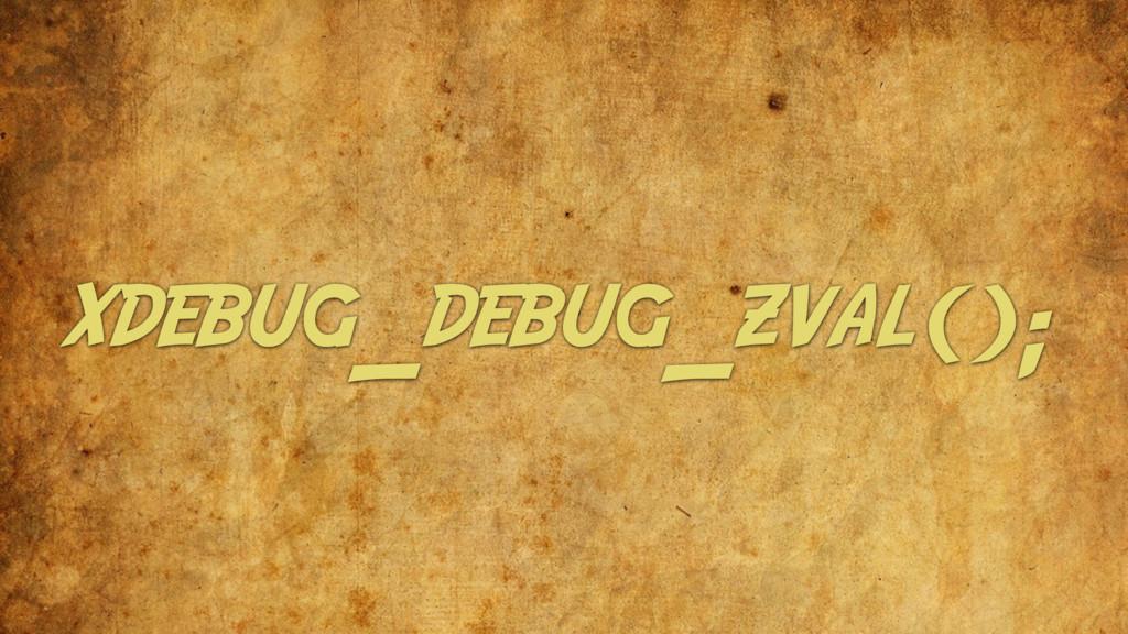 xdebug_debug_zval();