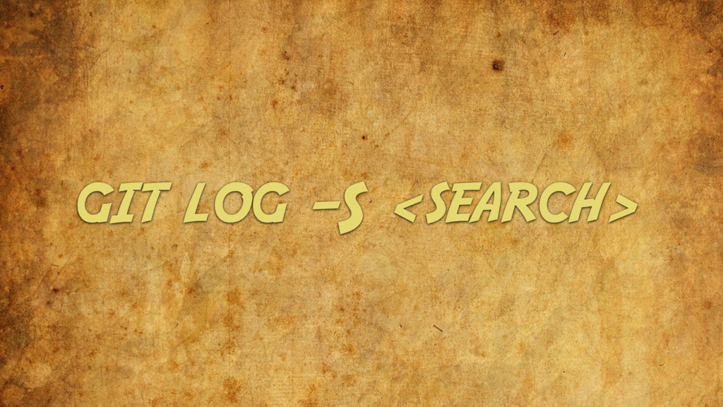 git log -S <search>