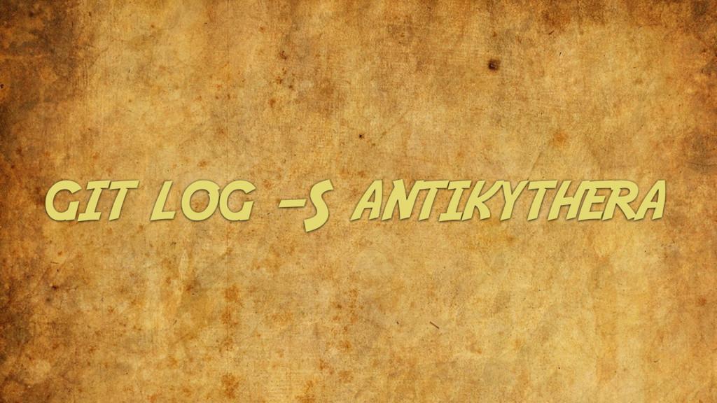 git log -S antikythera