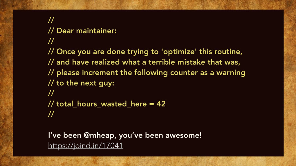 // // Dear maintainer: // // Once you are done ...