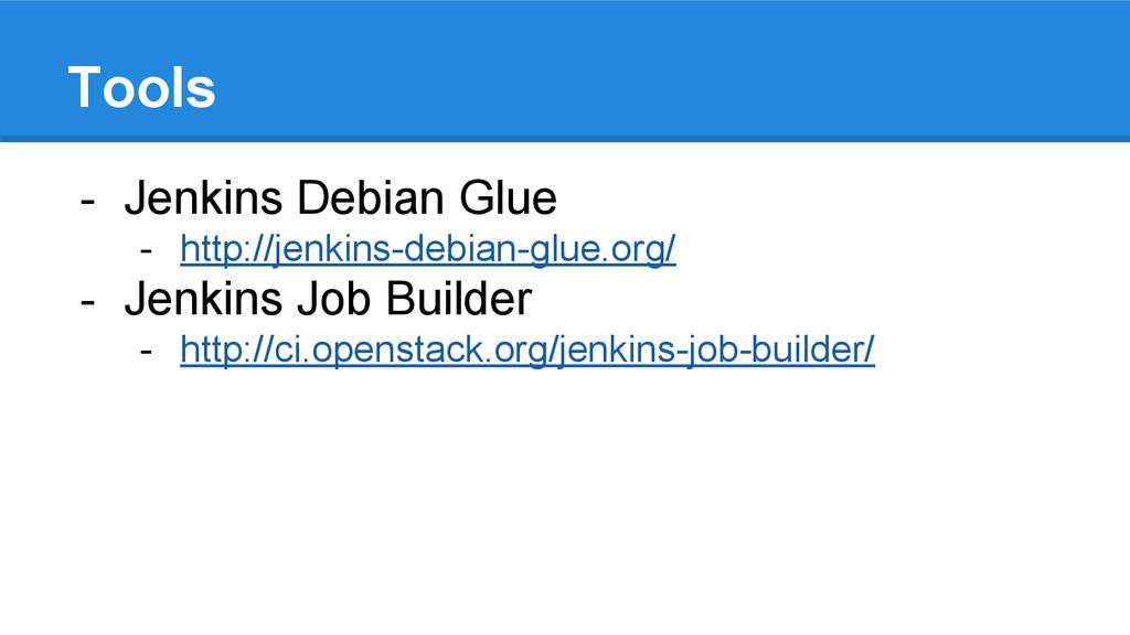 Tools - Jenkins Debian Glue - http://jenkins-de...