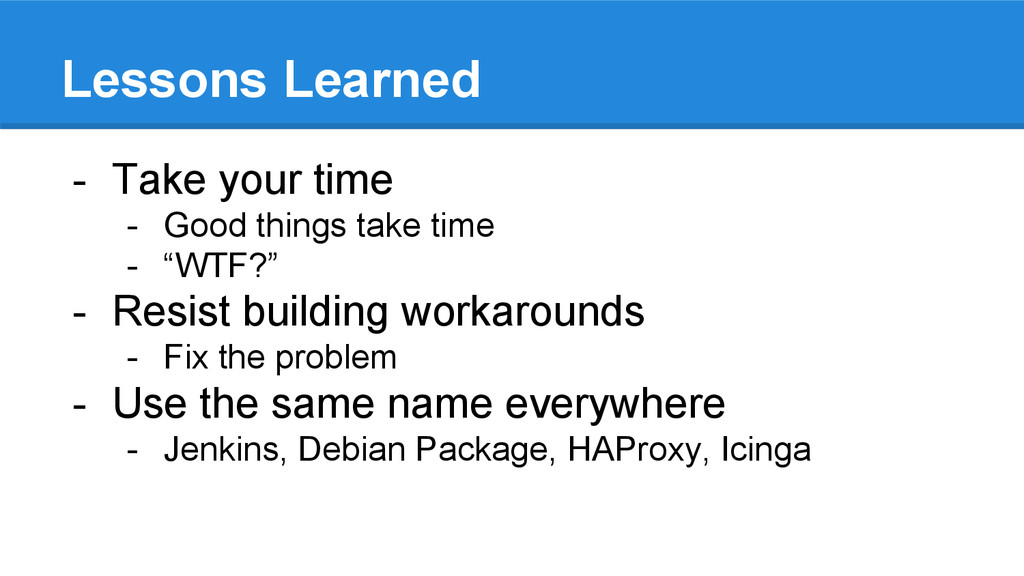 Lessons Learned - Take your time - Good things ...