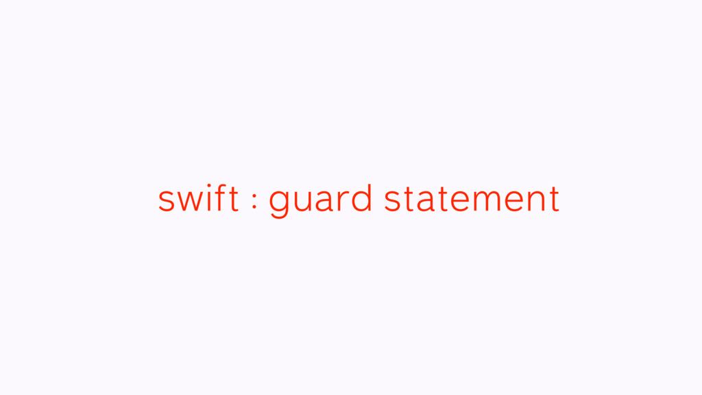 swift : guard statement