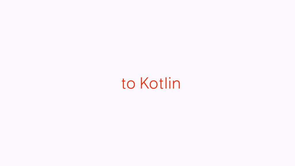to Kotlin