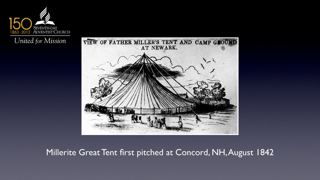 Millerite Great Tent first pitched at Concord, N...