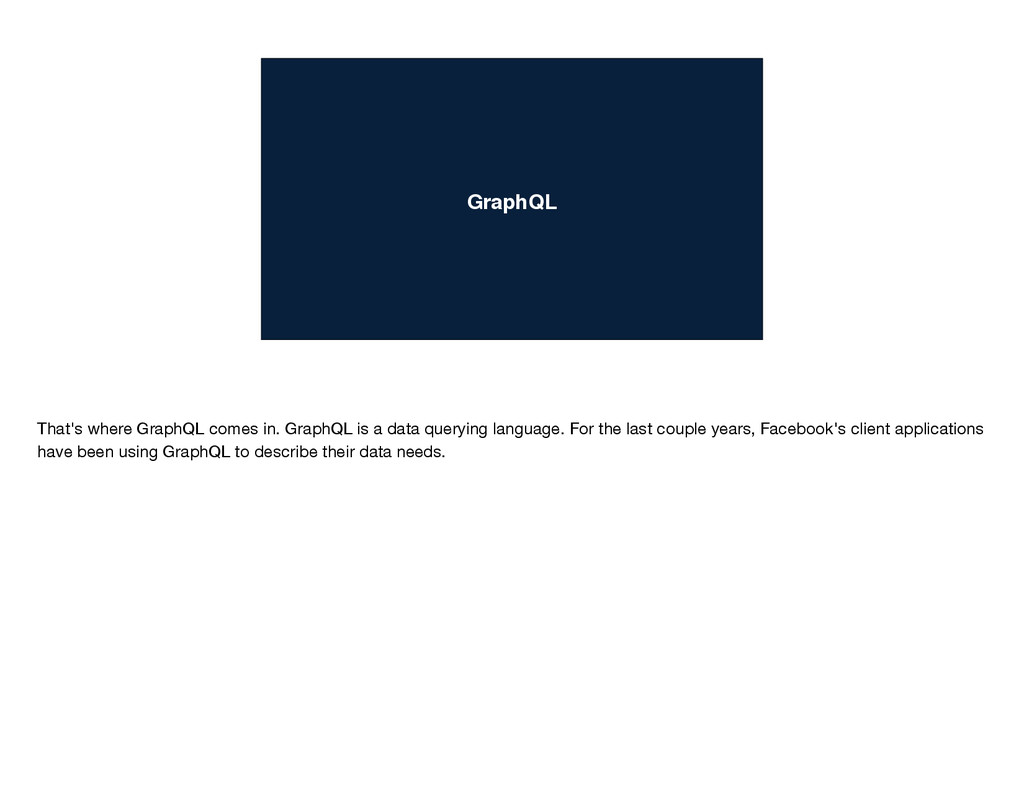 GraphQL That's where GraphQL comes in. GraphQL ...