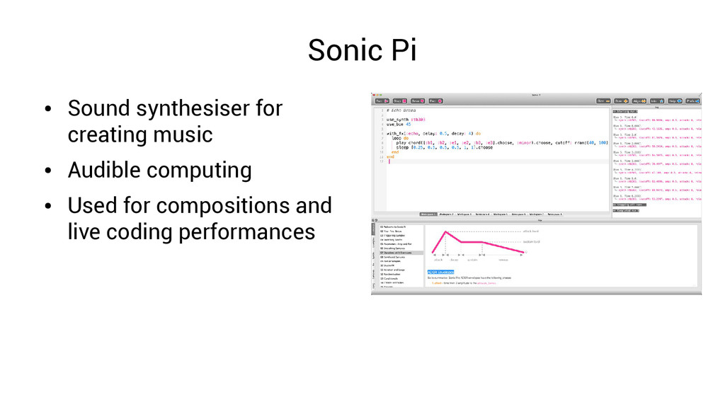 Sonic Pi ● Sound synthesiser for creating music...