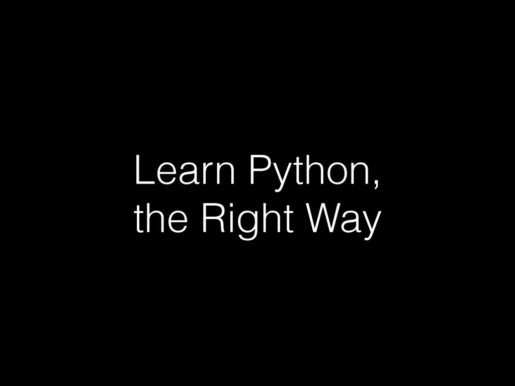 Learn Python, the Right Way