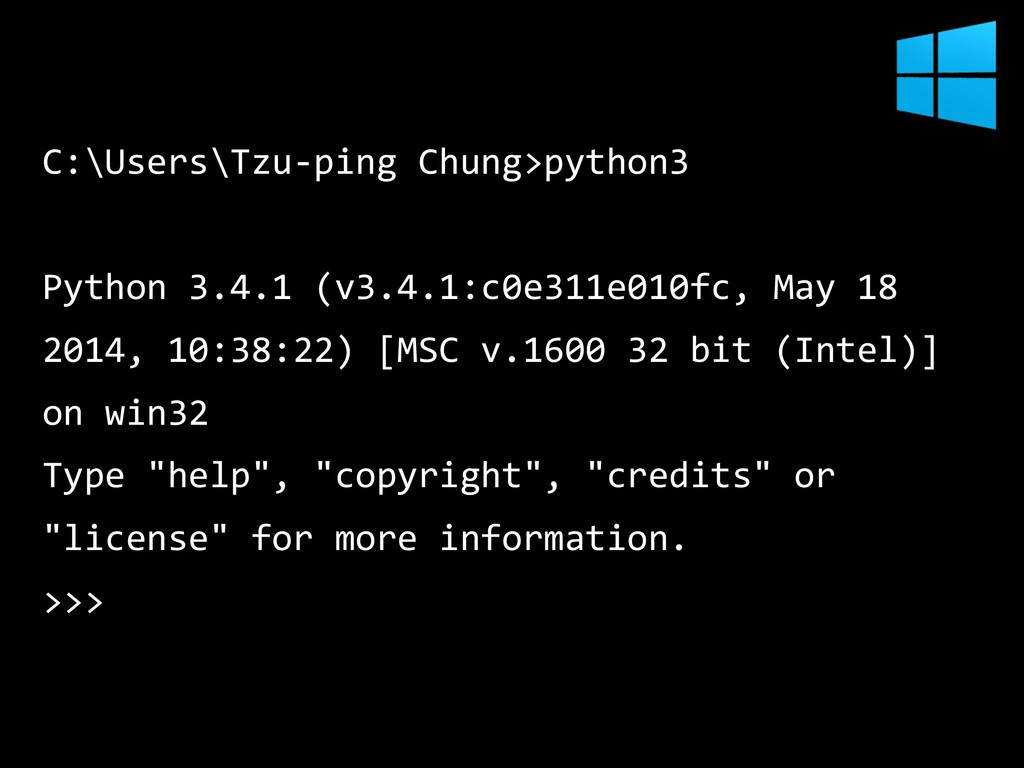 C:\Users\Tzu-‐ping Chung>python3  Python 3....