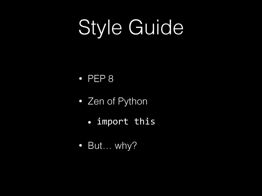 Style Guide • PEP 8 • Zen of Python • import t...