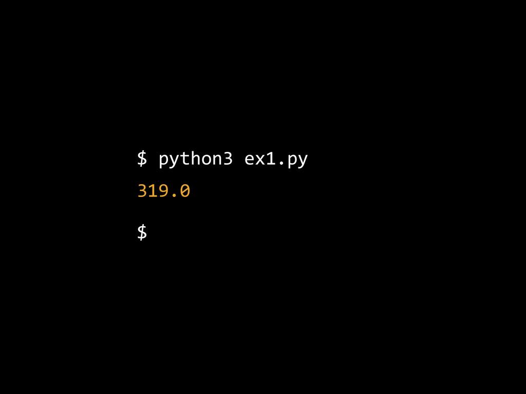 $ python3 ex1.py  319.0  $