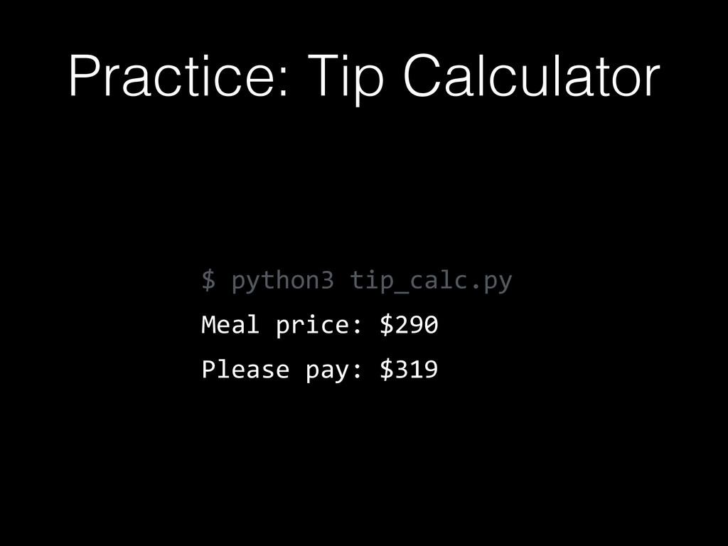 $ python3 tip_calc.py  Meal price: $290  ...