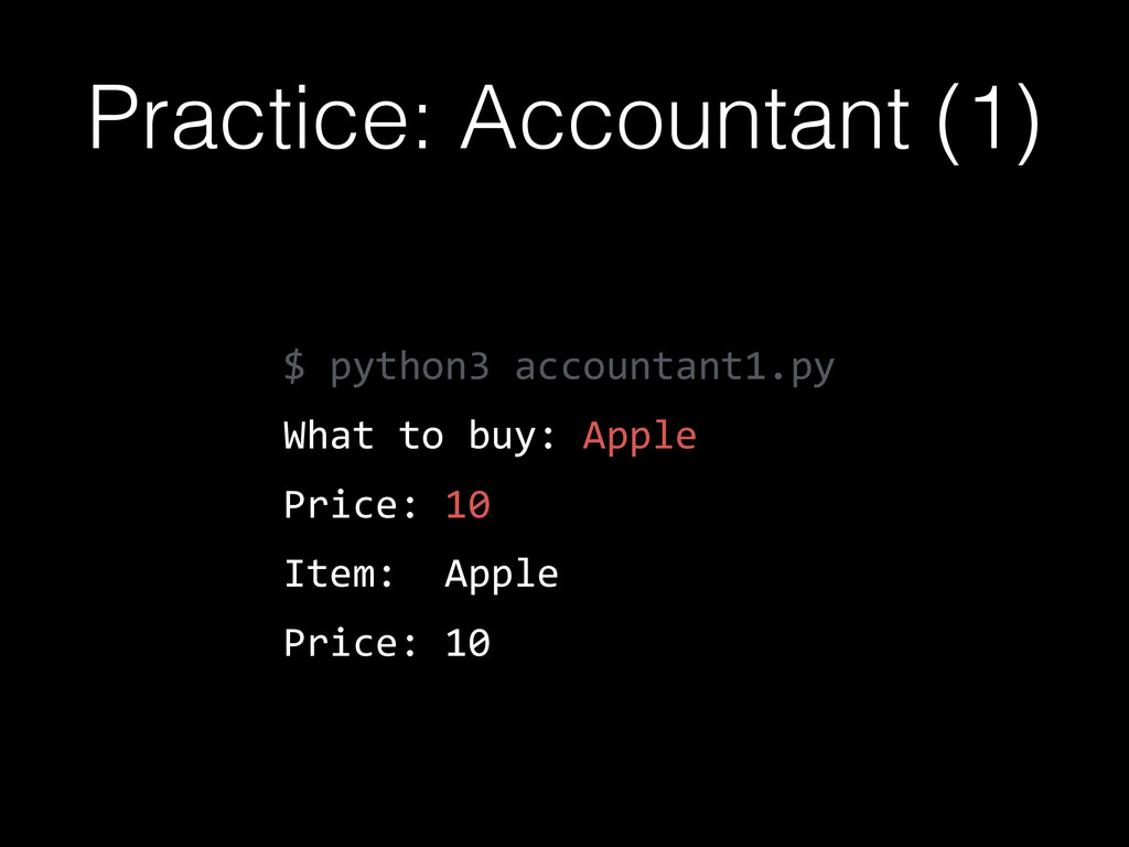 $  python3  accountant1.py   What  to  buy:  Ap...
