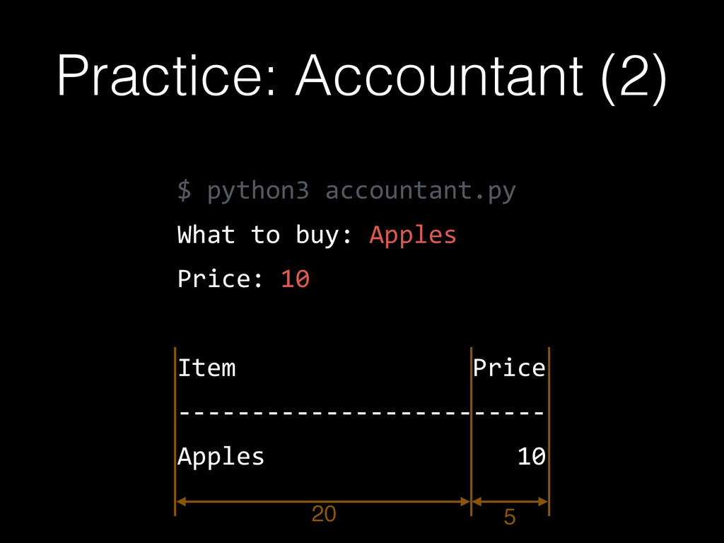 $  python3  accountant.py   What  to  buy:  App...