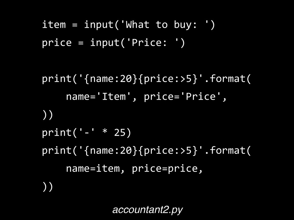 item  =  input('What  to  buy:  ')   price  =  ...