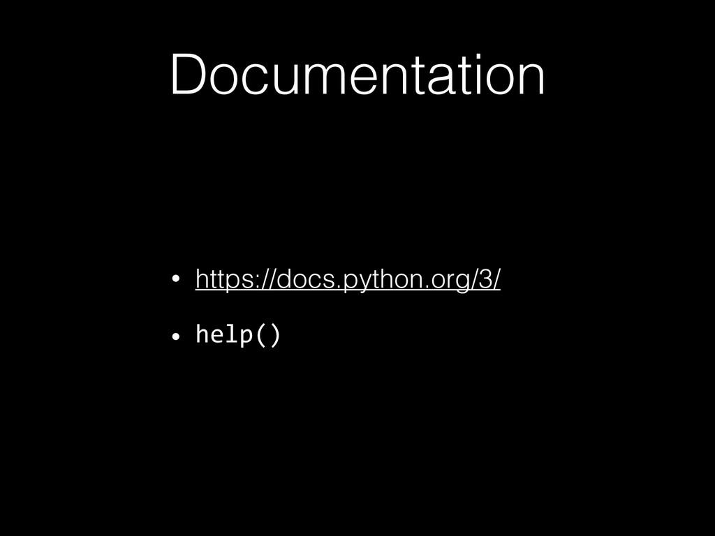 Documentation • https://docs.python.org/3/ • he...