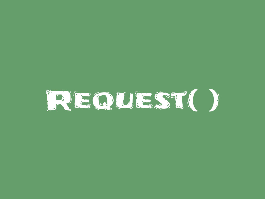 Request( )