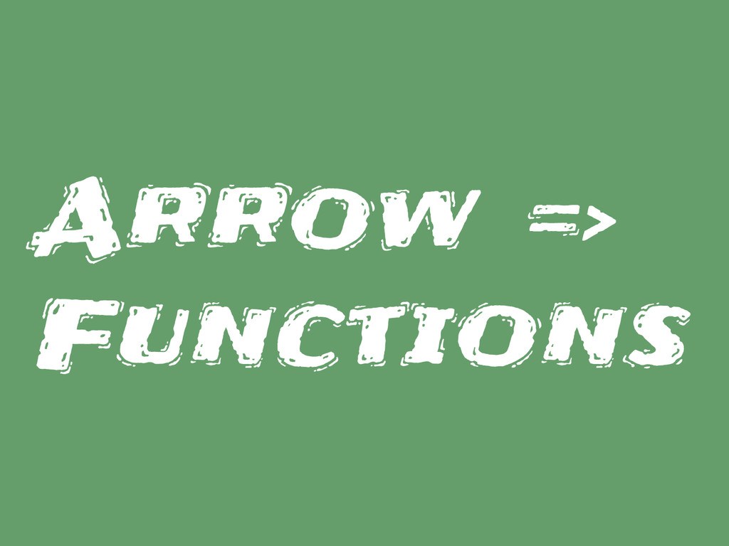 Arrow => Functions