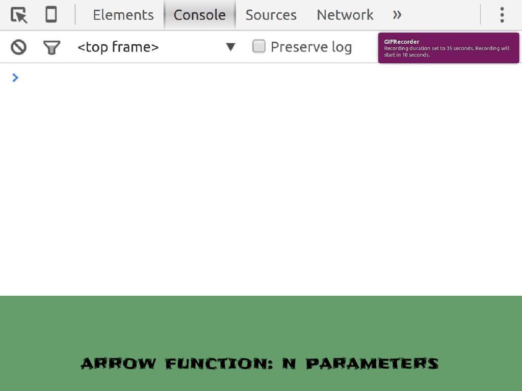 arrow function: n parameters
