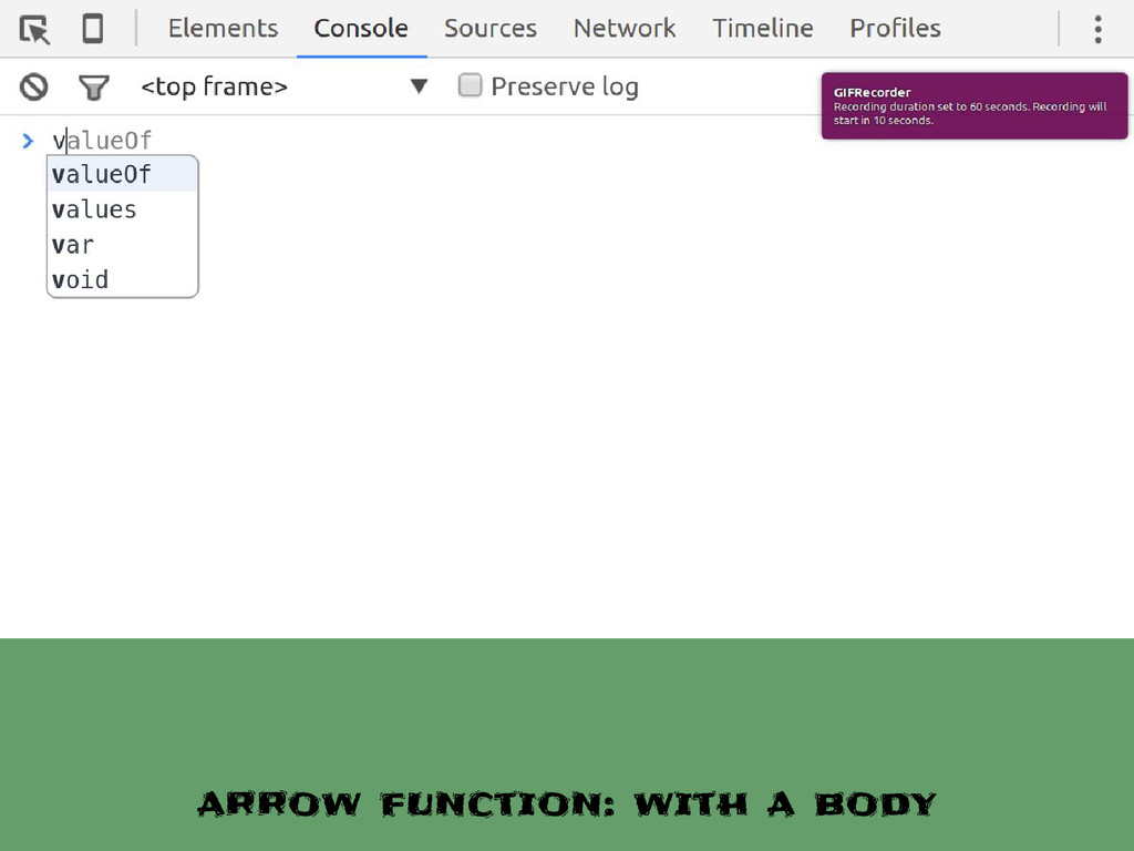 arrow function: with a body
