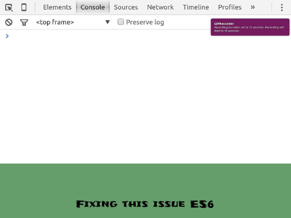 Fixing this issue ES6
