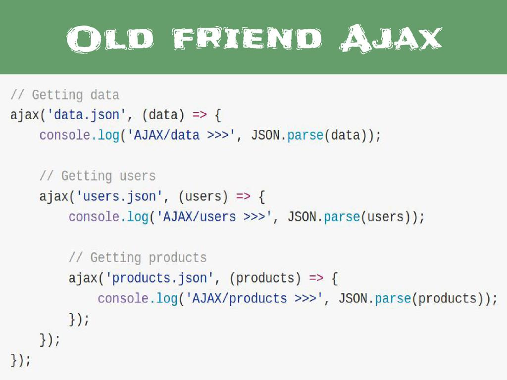 Old friend Ajax