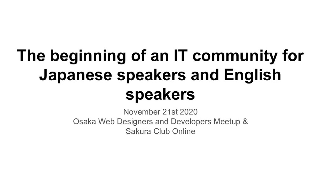 The beginning of an IT community for Japanese s...
