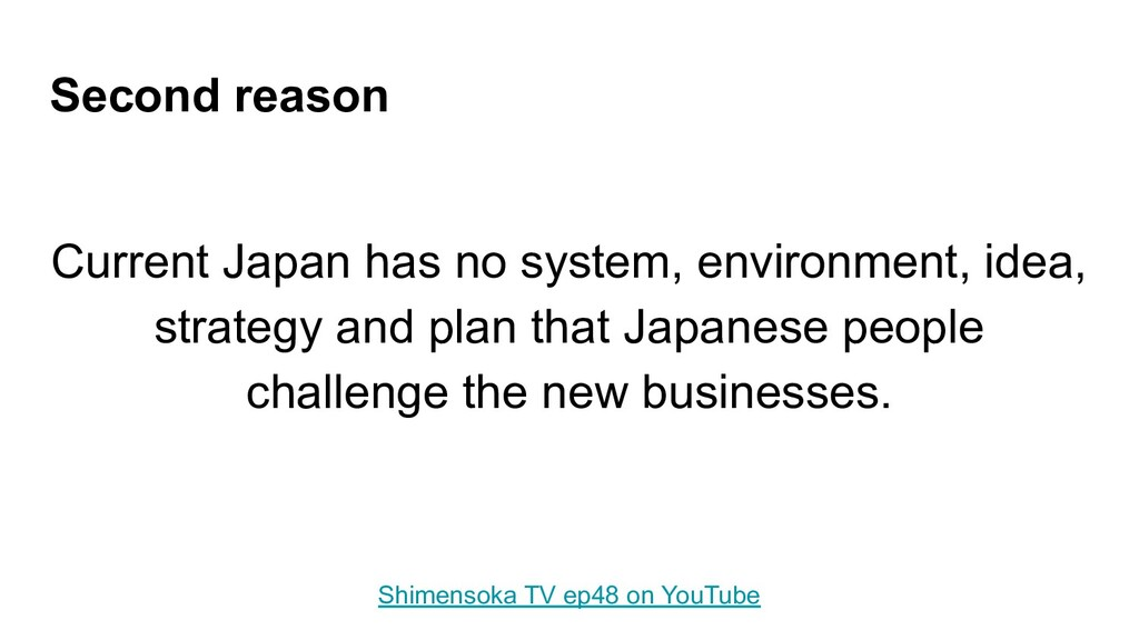 Second reason Current Japan has no system, envi...