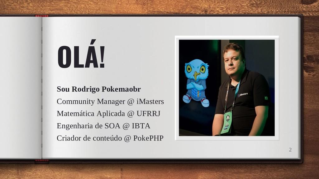 OLÁ! Sou Rodrigo Pokemaobr Community Manager @ ...