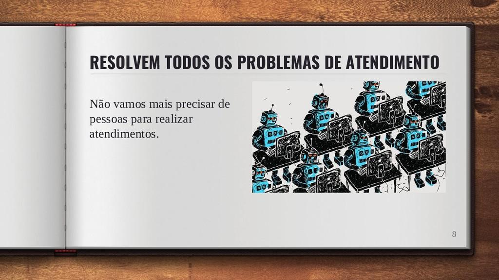 RESOLVEM TODOS OS PROBLEMAS DE ATENDIMENTO Não ...