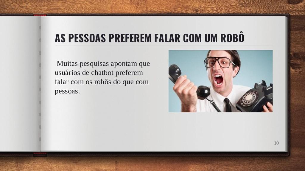 AS PESSOAS PREFEREM FALAR COM UM ROBÔ Muitas pe...