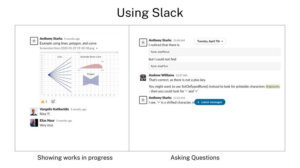 Using Slack Showing works in progress Asking Qu...