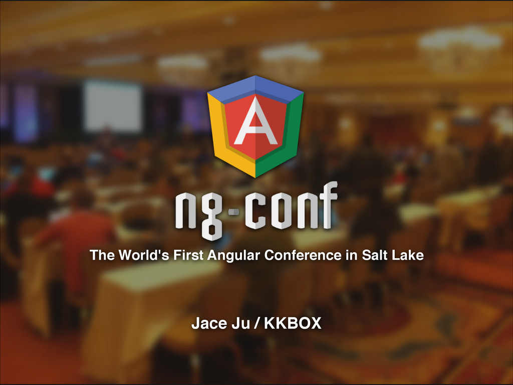 The World's First Angular Conference in Salt La...