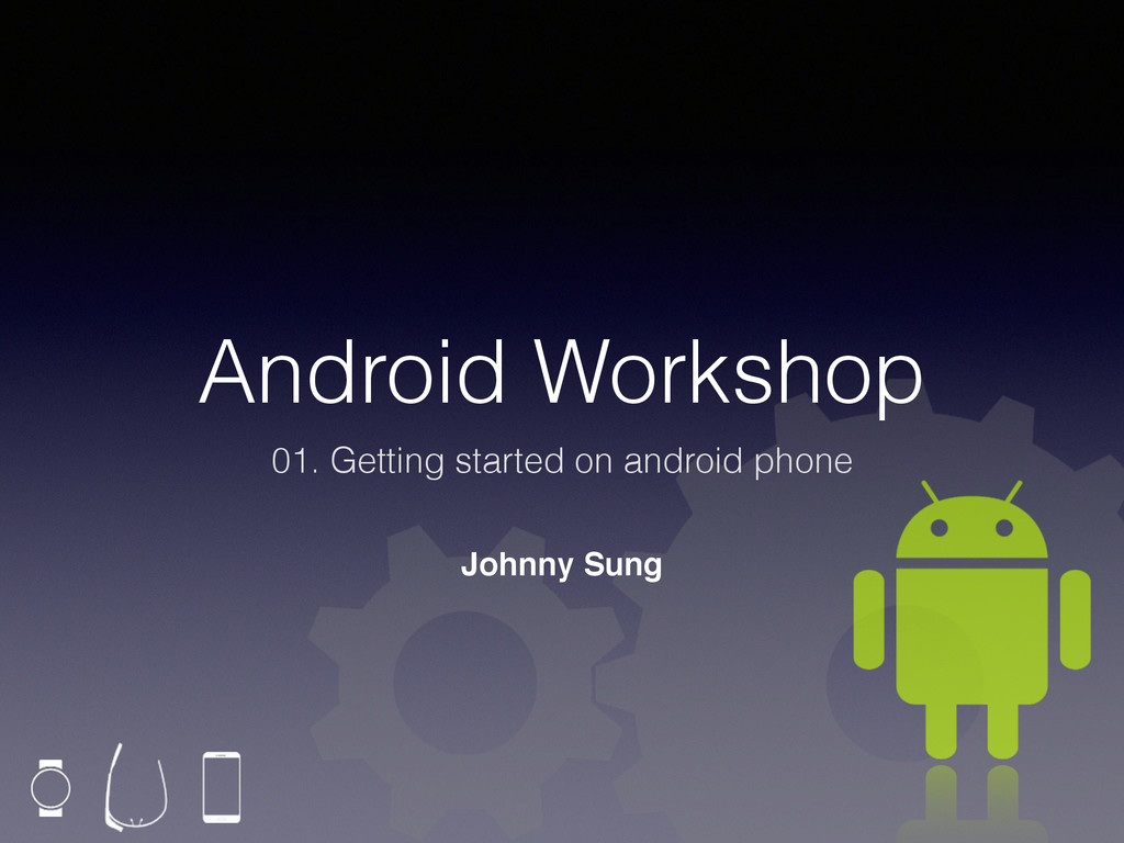 Android Workshop 01. Getting started on android...
